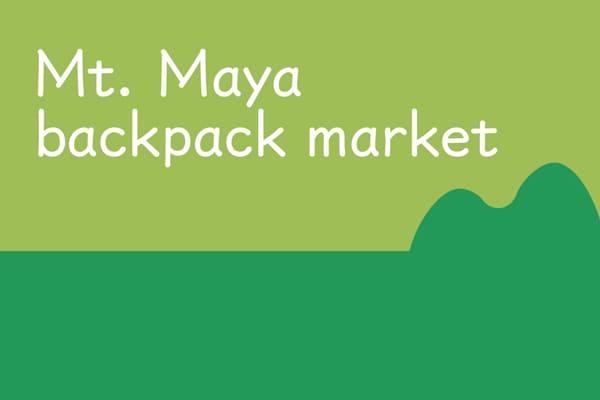Mt. Maya backpack market (every third Saturday)
